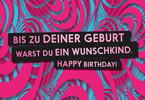 Bis zur Geburt warst du ein Wunschkind. Happy Birthday! - Geburtstagskarte