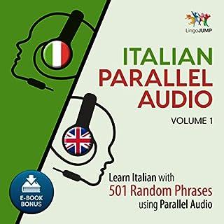 Italian Parallel Audio - Learn Italian with 501 Random Phrases Using Parallel Audio - Volume 1 cover art