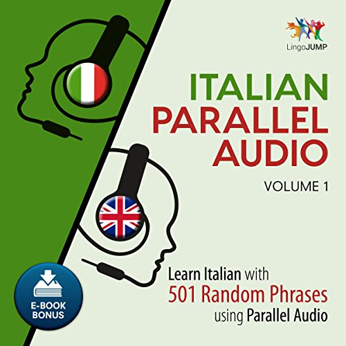Italian Parallel Audio - Learn Italian with 501 Random Phrases Using Parallel Audio - Volume 1 Audiobook By Lingo Jump cover art