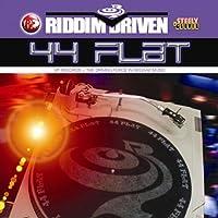 44 Flat Riddim Driven