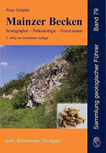 Mainzer Becken: Stratigraphie, Paläontologie, Exkursionen (Sammlung geologischer Führer)