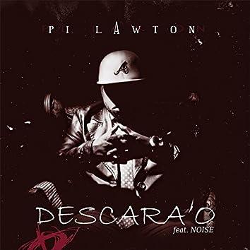 Descara'o (feat. Noise)