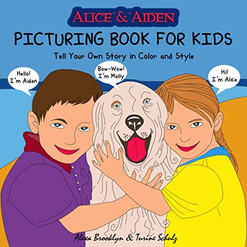 Alice & Aiden Picturing Book for Kids: Tell Your Own Story in Color and Style