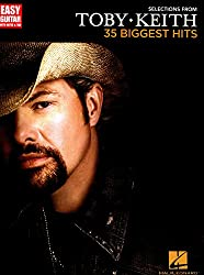Selections from Toby Keith - 35 Biggest Hits Songbook: Easy Guitar with Notes & Tab (English Edition)