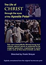 The Life of Christ through the eyes of the Apostle Peter