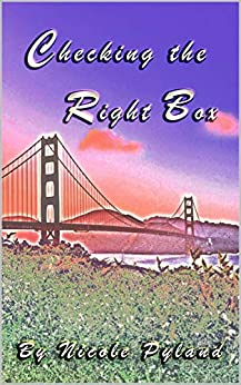 Checking the Right Box (San Francisco Book 1) by [Nicole Pyland]