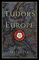 The Tudors and Europe