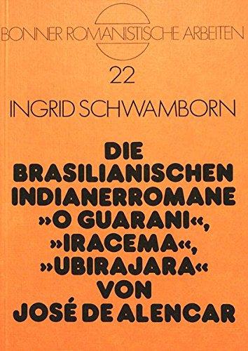 Die brasilianischen Indianerromane O Guarani, Iracema, Ubirajara von José de Alencar: 22