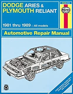 Dodge Aries and Plymouth Reliant, 1981-1989 (Haynes Manuals)