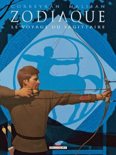 Zodiaque T09 : Le Voyage du Sagittaire