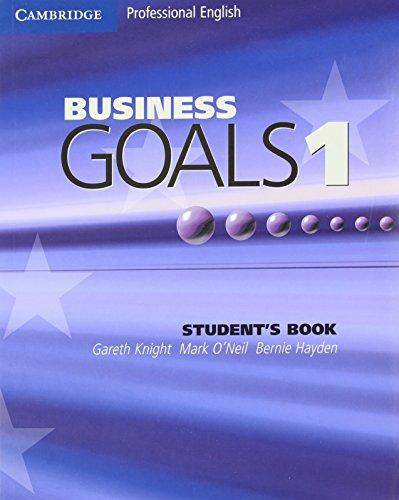 Business Goals 1 Student\'s Book (Cambridge Professional English)