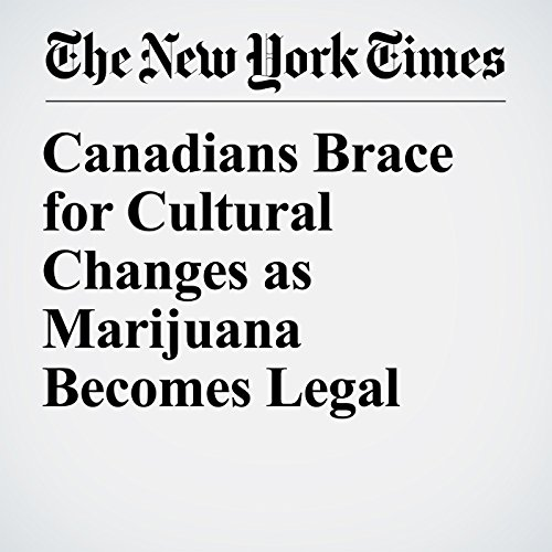 Canadians Brace for Cultural Changes as Marijuana Becomes Legal copertina