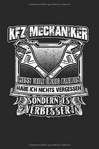 Kfz Mechaniker Falls Teile Übrig Bleiben Habe Ich Nichts Vergessen: Kfz-Mechaniker & Kfz Meister Notizbuch 6'x9' Liniert Geschenk für Autoschrauber & Tuner