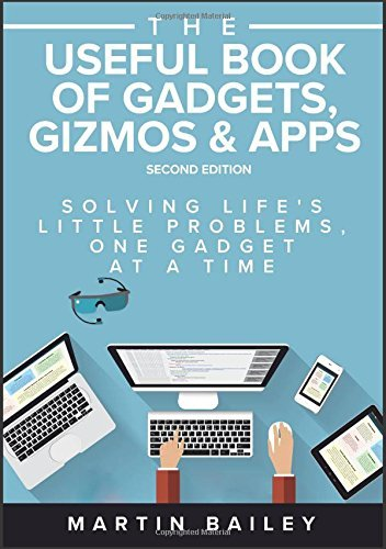 The Useful Book of Gadgets, Gizmos & Apps, 2nd edition (English Edition)