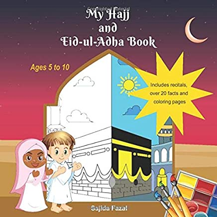 My Hajj and Eid-ul-Adha Book: Islamic Reading and Coloring Book for Ages 5-10