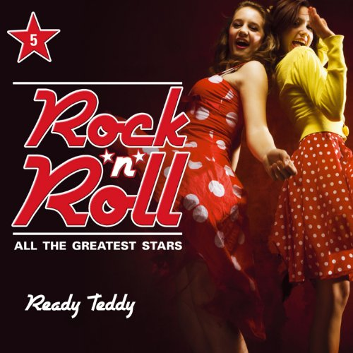 Rock'n'Roll - All the Greatest Stars, Vol. 5 (Ready Teddy)