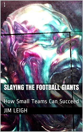 Slaying the Football Giants: How Small Teams Can Succeed (English Edition)