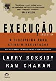 Execucao: A Disciplina Para Atingir Resultados