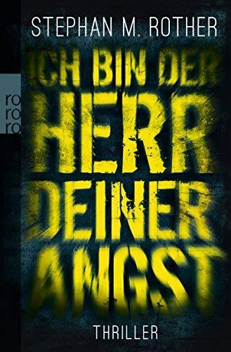 Ich bin der Herr deiner Angst (Hauptkommissar Jörg Albrecht ermittelt, Band 1) by Stephan M. Rother(2. April 2012)