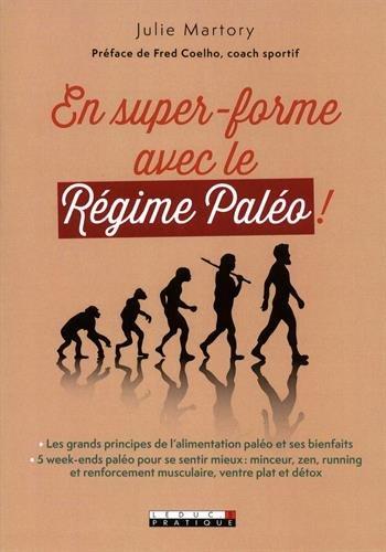 En super-forme avec le Régime Paléo ! Les grands principes de l'alimentation paléo et ses bienfaits