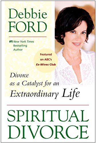 Spiritual Divorce: Divorce as a Catalyst for an Extraordinary Life (English Edition)