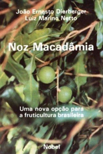 Noz Macadamia. Uma Nova Opçao Para A Fruticultura