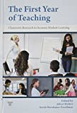The First Year of Teaching: Classroom Research to Increase Student Learning (Practitioner Inquiry Series)