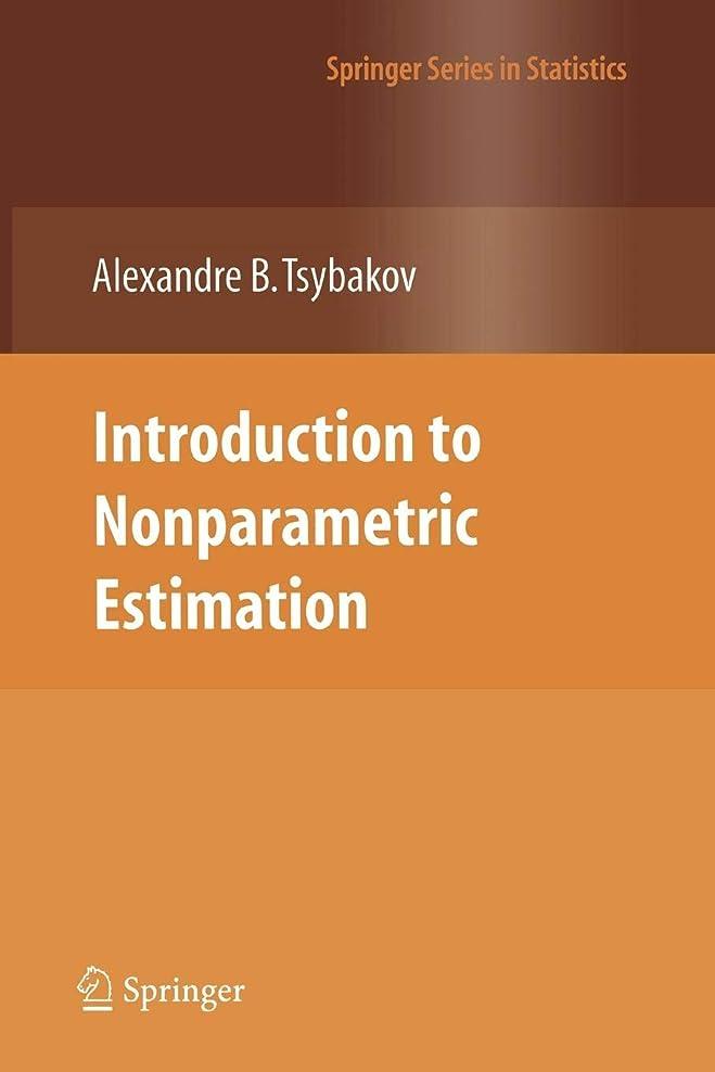 使役挨拶醸造所Introduction to Nonparametric Estimation (Springer Series in Statistics)