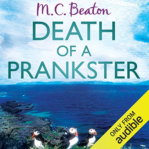 Death of a Prankster     Hamish MacBeth, Book 7              By:                                                                                                                                 M. C. Beaton                               Narrated by:                                                                                                                                 David Monteath                      Length: 5 hrs     6 ratings     Overall 4.3