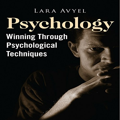Psychology: Winning Through Psychological Techniques audiobook cover art