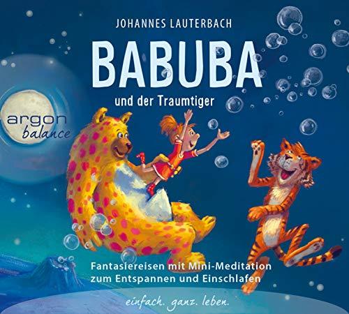 Babuba und der Traumtiger: Fantasiereisen zum Entspannen und Einschlafen