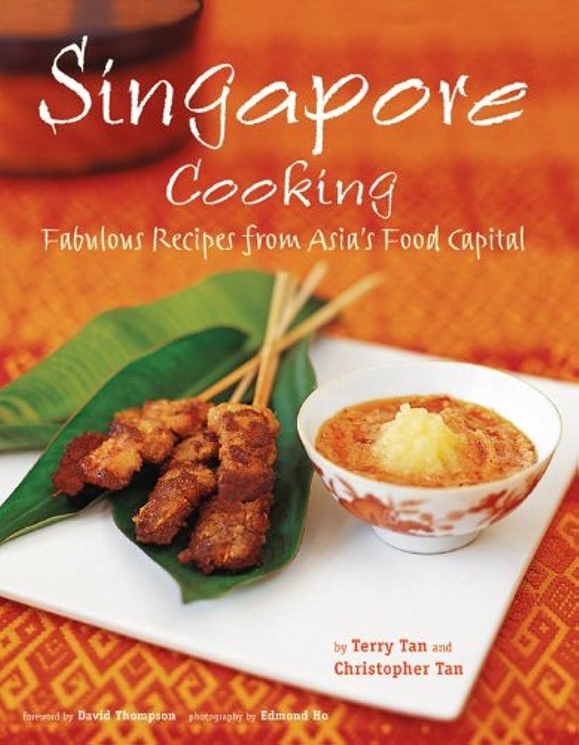 廃止する究極の近代化Singapore Cooking: Fabulous Recipes from Asia's Food Capital (English Edition)