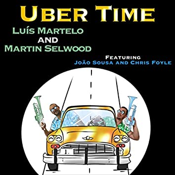 Uber Time (feat. Joao Sousa & Chris Foyle)
