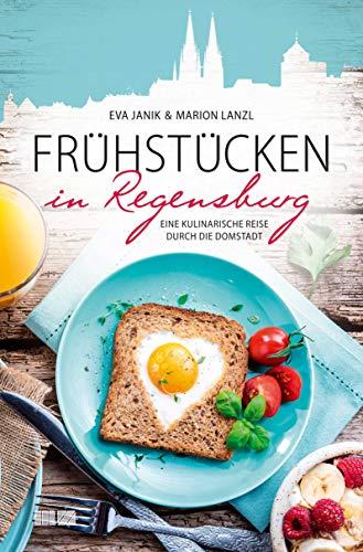 Frühstücken in Regensburg: Eine kulinarische Reise durch die Domstadt