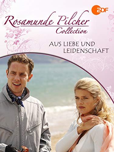 Rosamunde Pilcher: Aus Liebe und Leidenschaft