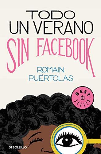 Todo un verano sin Facebook (Best Seller)