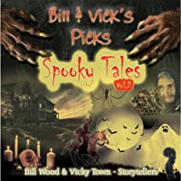 Bill & Vicks Picks: Spooky Tales Vol. 2