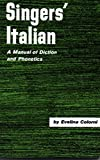 Singer's Italian: A Manual of Diction and Phonetics