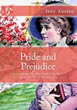 Pride and Prejudice: By the author of Mansfield Park, Sense and Sensibility, Persuasion