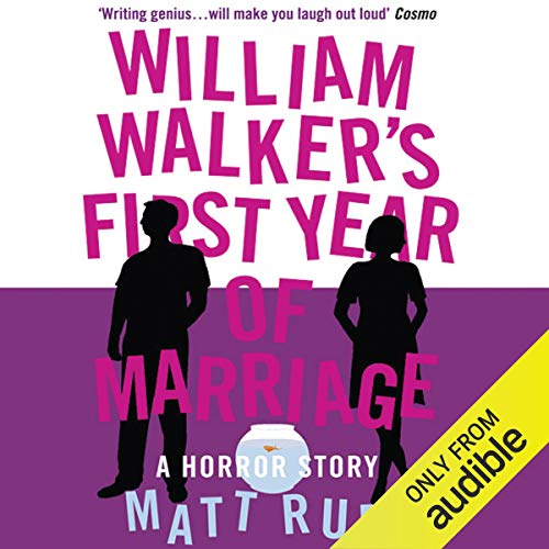 William Walker's First Year of Marriage                   By:                                                                                                                                 Matt Rudd                               Narrated by:                                                                                                                                 Simon Shepherd                      Length: 7 hrs and 45 mins     1 rating     Overall 3.0