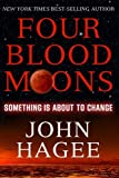 John Hagee: Four Blood Moons : Something Is about to Change (Paperback); 2013 Edition