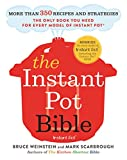 The Instant Pot Bible: More than 350 Recipes and Strategies: The Only Book