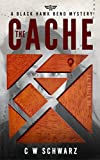 The Cache: A Black Hawk Bend Mystery (Black Hawk Bend Mysteries Book 1)
