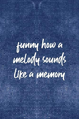 Funny How A Melody Sounds Like A Memory Notebook Journal Composition Blank Lined Diary Notepad product image