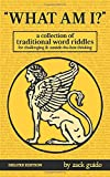 What Am I?: A Collection of Traditional Word Riddles – Deluxe Edition