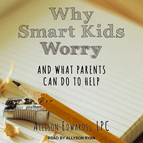 Why Smart Kids Worry audiobook cover art