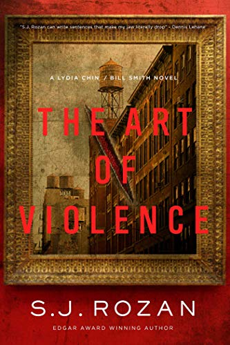 The Art of Violence: A Lydia Chin/Bill Smith Novel (Lydia Chin/Bill Smith Mysteries Book 6) by [S. J. Rozan]