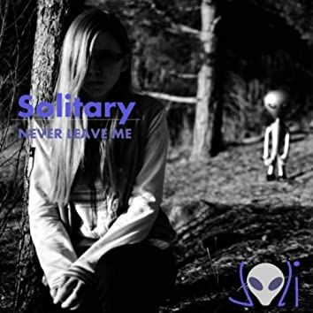 Solitary: Never Leave Me (Swedish Mix)