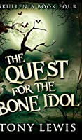 The Quest For The Bone Idol (Skullenia Book 4)