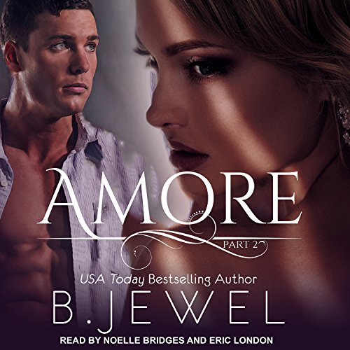 Amore, Part 2                   By:                                                                                                                                 Bella Jewel                               Narrated by:                                                                                                                                 Noelle Bridges,                                                                                        Eric London                      Length: 4 hrs and 8 mins     2 ratings     Overall 5.0